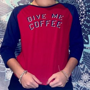 """Forever 21 """"give me coffee"""" graphic quarter sleeve"""
